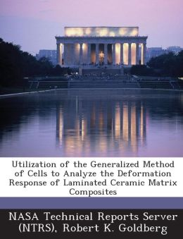 Utilization of the Generalized Method of Cells to Analyze the Deformation Response of Laminated Ceramic Matrix Composites