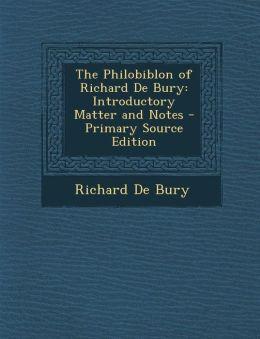 Philobiblon of Richard de Bury: Introductory Matter and Notes