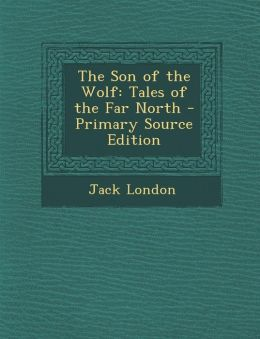 Son of the Wolf: Tales of the Far North