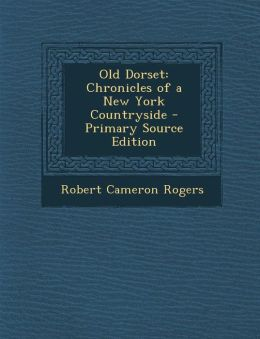 Old Dorset: Chronicles of a New York Countryside