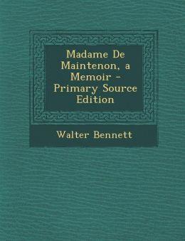 Madame de Maintenon, a Memoir