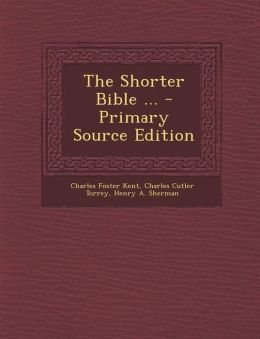 The Shorter Bible ... - Primary Source Edition