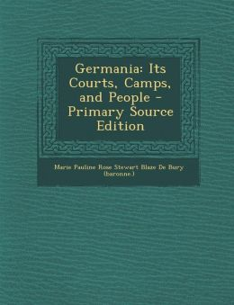 Germania: Its Courts, Camps, and People