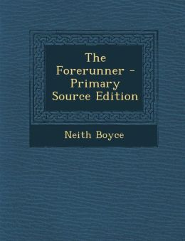 The Forerunner - Primary Source Edition
