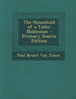 Household of a Tudor Nobleman