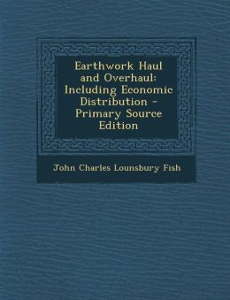 Earthwork Haul and Overhaul: Including Economic Distribution