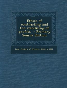 Ethics of Contracting and the Stabilizing of Profits