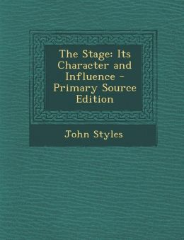 Stage: Its Character and Influence