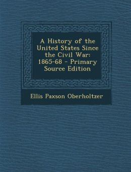 History of the United States Since the Civil War: 1865-68