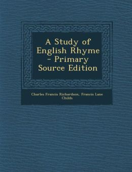 A Study of English Rhyme - Primary Source Edition