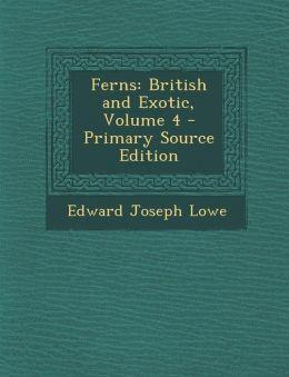 Ferns: British and Exotic, Volume 4