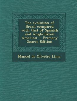 Evolution of Brazil Compared with That of Spanish and Anglo-Saxon America;