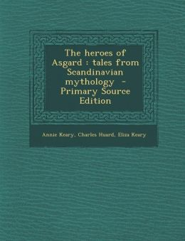 Heroes of Asgard: Tales from Scandinavian Mythology