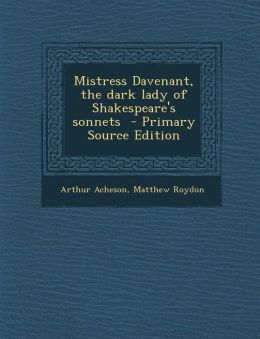 Mistress Davenant, the Dark Lady of Shakespeare's Sonnets