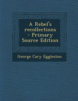 Rebel's Recollections
