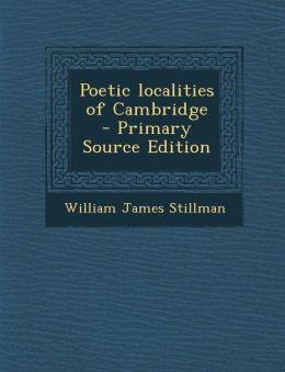 Poetic Localities of Cambridge - Primary Source Edition