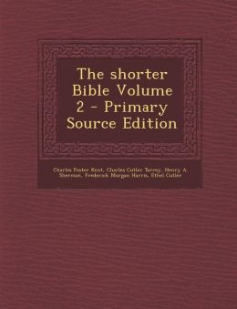 The Shorter Bible Volume 2 - Primary Source Edition