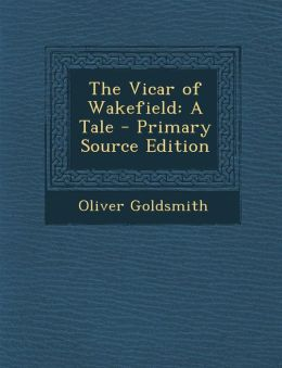 Vicar of Wakefield: A Tale