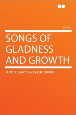 Songs of Gladness and Growth