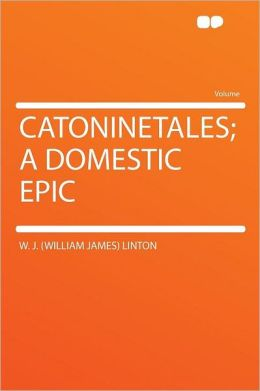 Catoninetales; a Domestic Epic