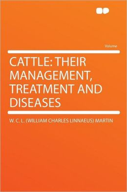 Cattle: Their Management, Treatment and Diseases