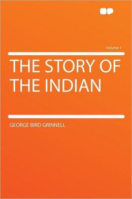 The Story of the Indian Volume 1
