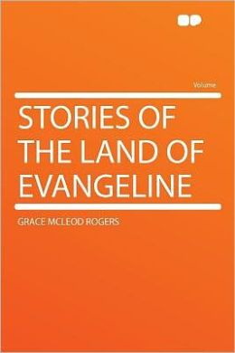 Stories of the Land of Evangeline