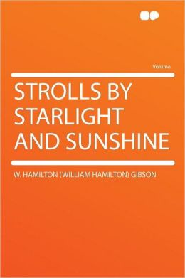 Strolls by Starlight and Sunshine