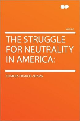 The Struggle for Neutrality in America