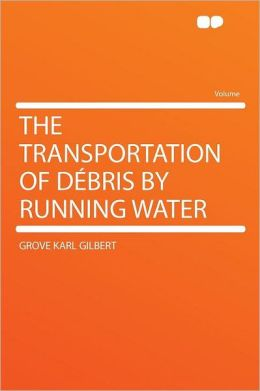 The Transportation of D bris by Running Water