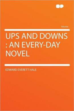 Ups and Downs: an Every-day Novel