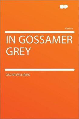 In Gossamer Grey