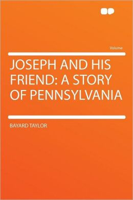Joseph and His Friend: a Story of Pennsylvania