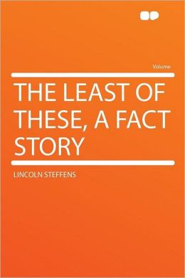 The Least of These, a Fact Story