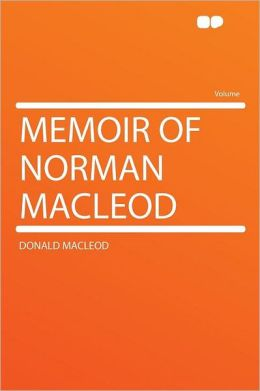 Memoir of Norman Macleod