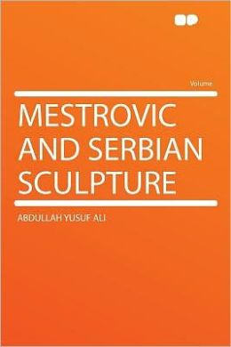 Mestrovic and Serbian Sculpture