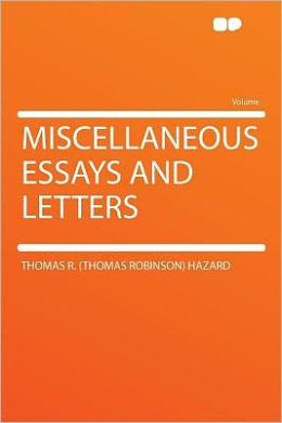Miscellaneous Essays and Letters