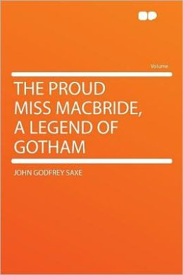 The Proud Miss MacBride, a Legend of Gotham