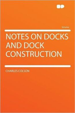 Notes on Docks and Dock Construction