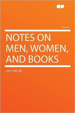 Notes on Men, Women, and Books