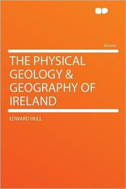 The Physical Geology & Geography of Ireland