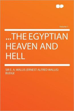 ...the Egyptian Heaven and Hell Volume 1