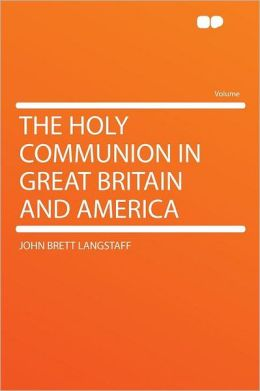 The Holy Communion in Great Britain and America
