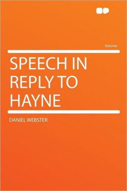 Speech in Reply to Hayne