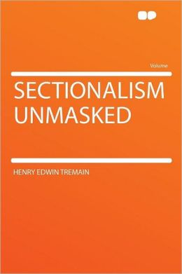Sectionalism Unmasked