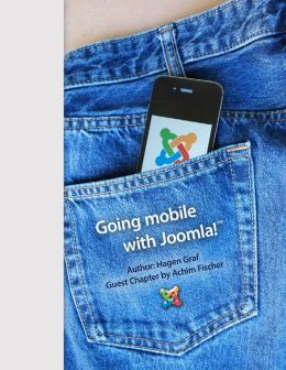 Going Mobile with Joomla