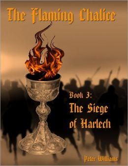 The Flaming Chalice Book 3: The Siege of Harlech
