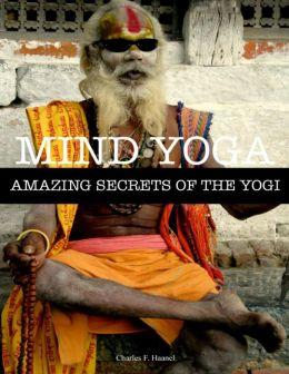 Mind Yoga - Amazing Secrets of the Yogi