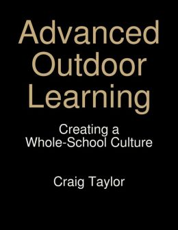 Advanced Outdoor Learning - Creating A Whole-School Culture