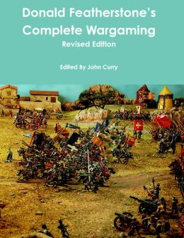 Donald Featherstone's Complete Wargaming: Revised Edition